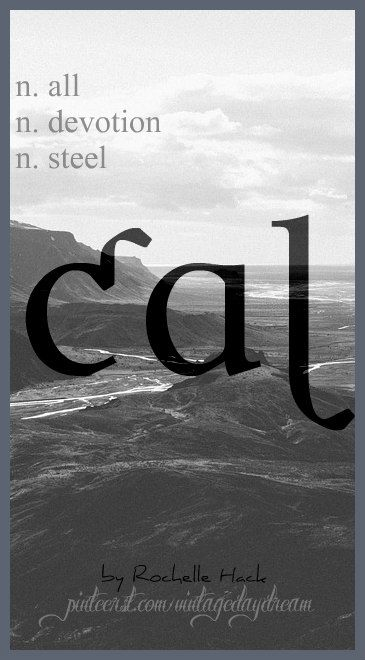 Baby Boy Name: Cal. Meaning: All; Devotion (Hebrew) Steel (Greek). https://www.pinterest.com/vintagedaydream/baby-names/