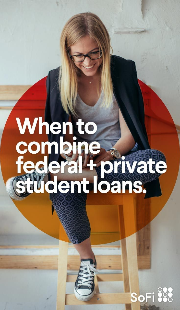 Did you know that you can consolidate federal and private student loans into one loan and