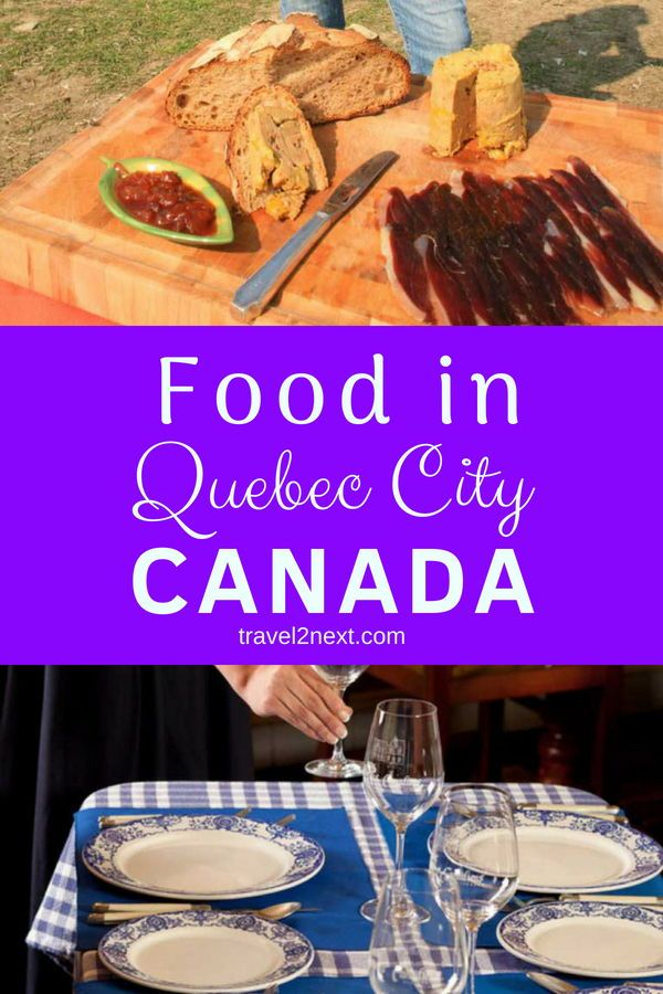 Quebec City Restaurants Where To Eat And What To Eat Food Travel