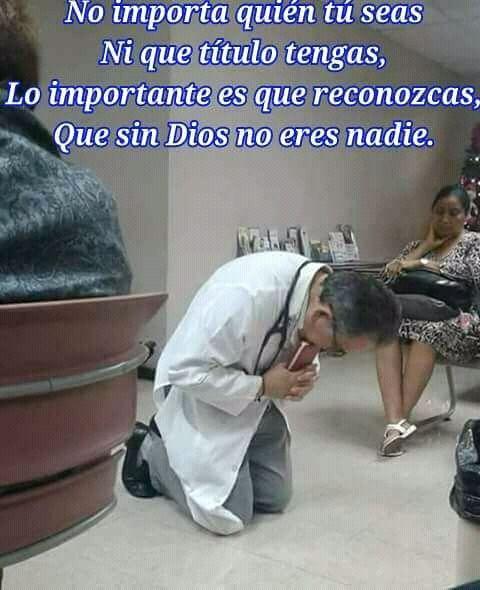 No importa quien tu seas ni que título tengas, lo importante es que reconozcas, que sin Dios no eres nadie.