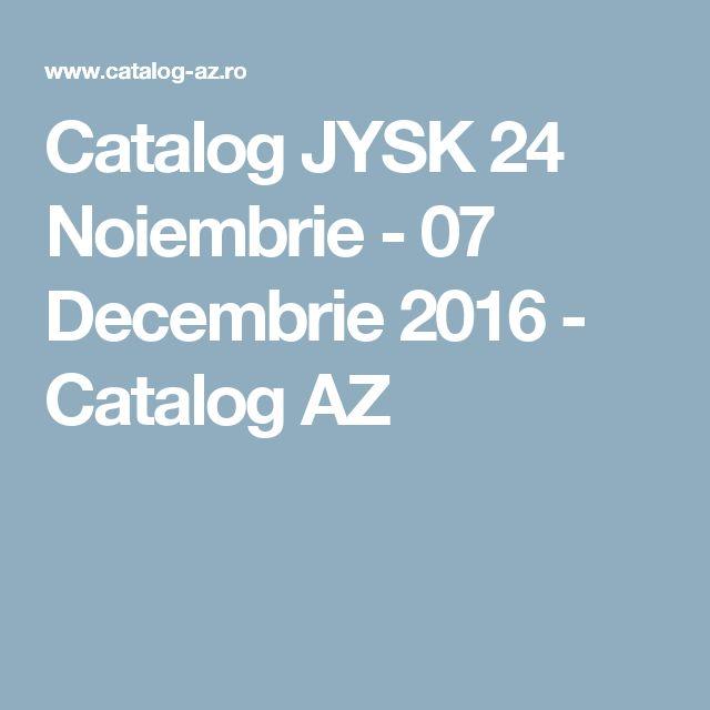 Catalog JYSK 24 Noiembrie - 07 Decembrie 2016 - Catalog AZ