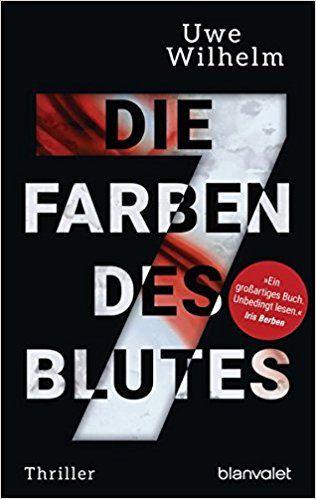 Buchvorstellung: Die sieben Farben des Blutes - Uwe Wilhelm https://www.mordsbuch.net/2017/07/19/buchvorstellung-die-sieben-farben-des-blutes-uwe-wilhelm/