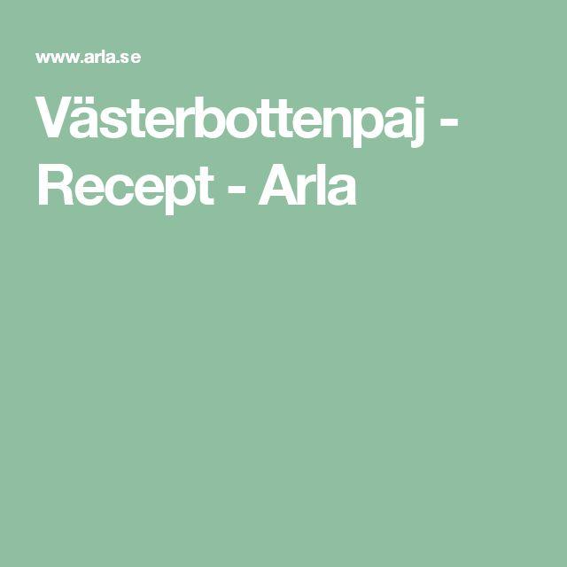 Västerbottenpaj - Recept - Arla