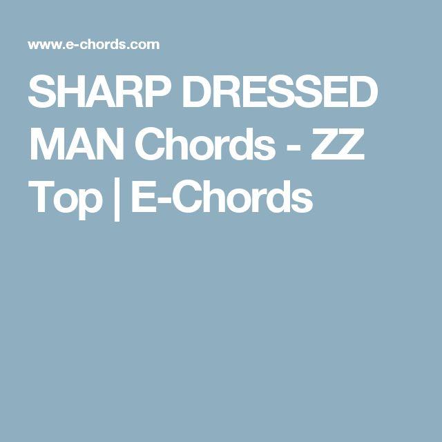 SHARP DRESSED MAN Chords - ZZ Top   E-Chords
