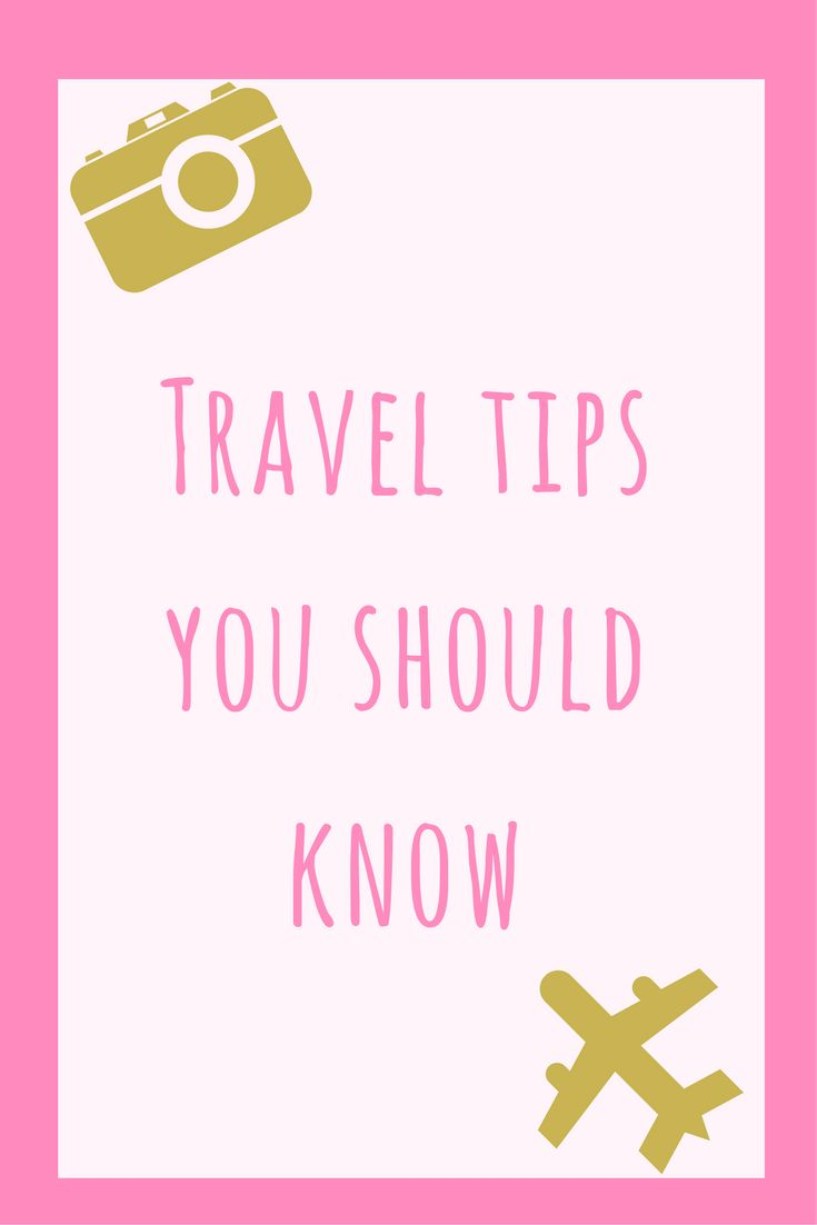 Travel tips you should know before traveling