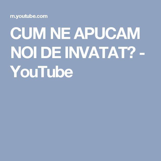 CUM NE APUCAM NOI DE INVATAT? - YouTube