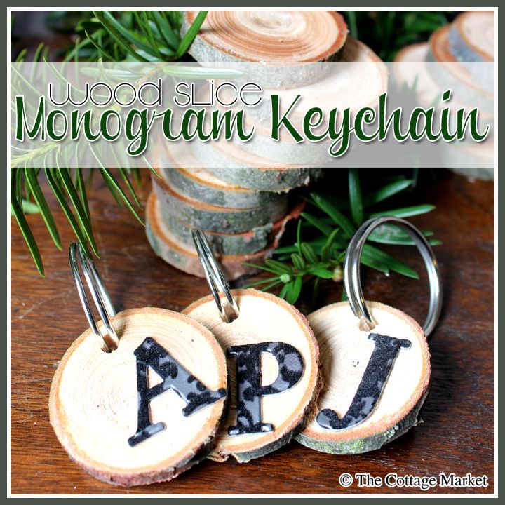 Wood Slice Monogram Keychain and Tags A QUICK 5 minute craft - The Cottage Market