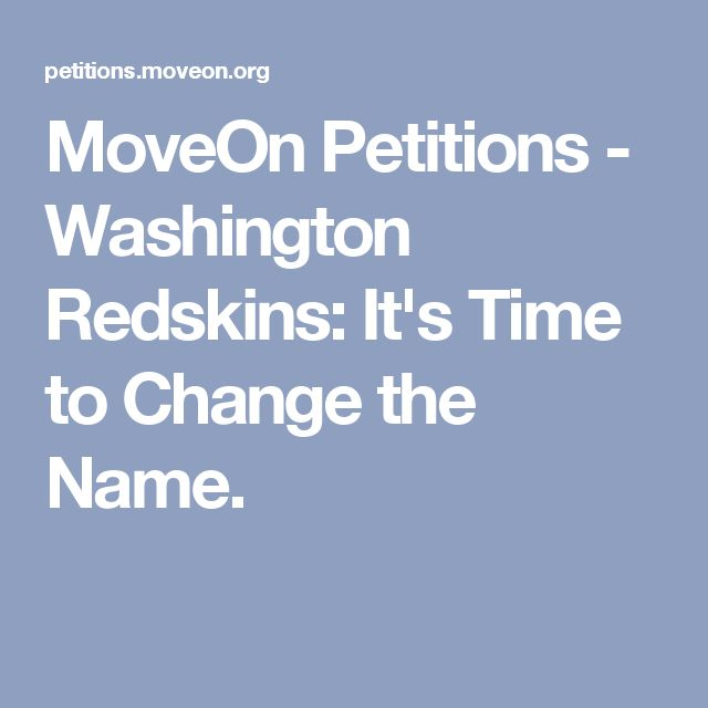 MoveOn Petitions - Washington Redskins: It's Time to Change the Name.