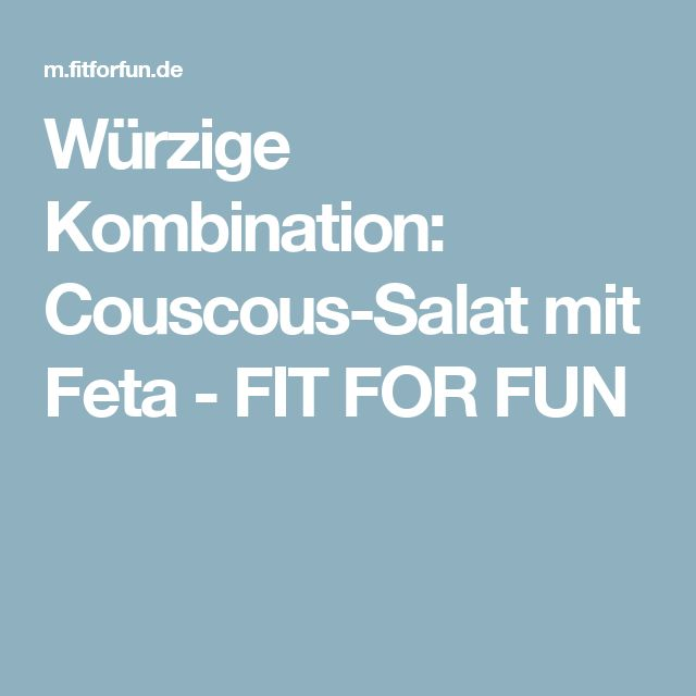 Würzige Kombination:  Couscous-Salat mit Feta - FIT FOR FUN