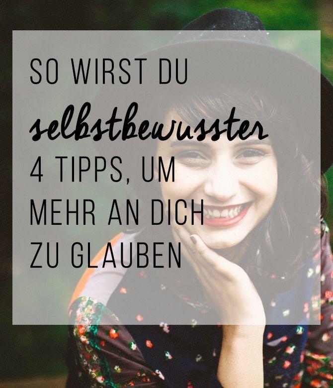 So wirst du selbstbewusster! 4 Tipps, um mehr an dich zu glauben