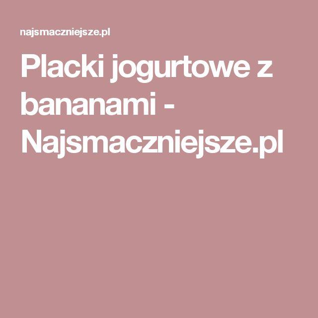 Placki jogurtowe z bananami - Najsmaczniejsze.pl