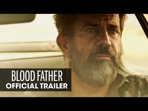 Mel Gibson Needs To Protect His Daughter In The BLOOD FATHER Trailer | Swiftfilm