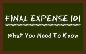 Final Expense Life Insurance 101
