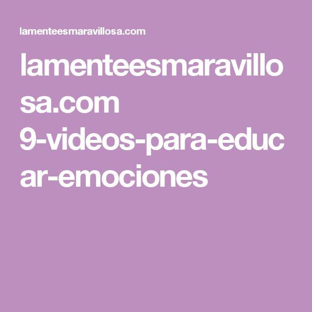 lamenteesmaravillosa.com 9-videos-para-educar-emociones
