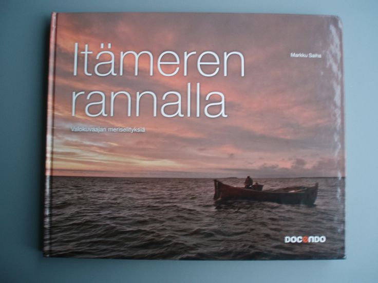 Itämeren rannalla – valokuvaajan meriselityksiä, Markku Saiha