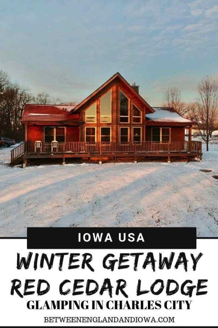 Winter Glamping Girlfriend Getaway Red Cedar Lodge Iowa