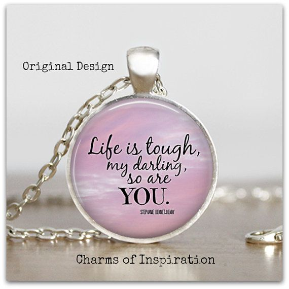 26 best pendantsinspirational images on pinterest drop necklace life is tough my darling inspirational quote necklace quote jewelry breast cancer jewelry gift aa recovery gift chronic illness pain 30mm aloadofball Gallery