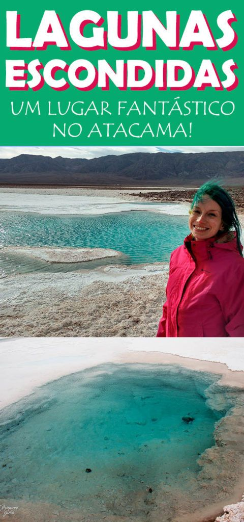 Lagunas escondidas, um tour novo e lindo no Atacama! veja valores, horarios e mais!