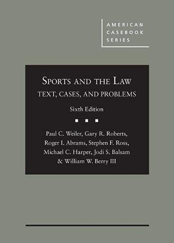 Epub Sports And The Law Text Cases And Problems American Casebook Series By Paul Weiler Ga