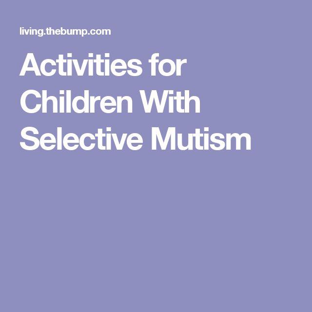 Activities for Children With Selective Mutism : Activities ...