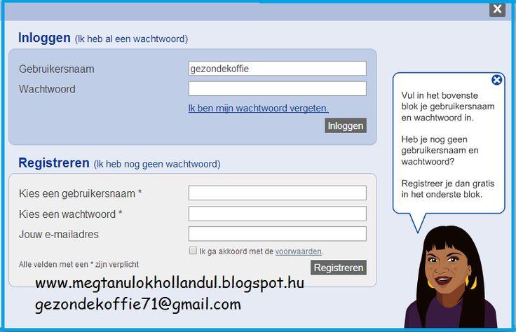 Út Hollandiába - Egészséges kávéval: Holland lecke 7 Ez a belépési illetve regisztrációs oldal, ahol mindennek a jelentését ki tudod következtetni, ha akár csak egyszer is regisztráltál már valamilyen magyar oldalra, ahol felhasználónevet meg jelszót kellett megadni.