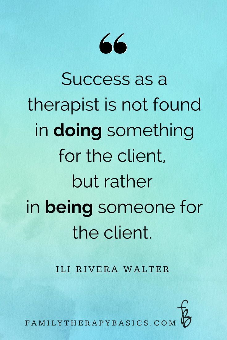 Pin By Stacy Anderson On Occupational Therapy Therapy Quotes Therapist Quotes Counseling Quotes
