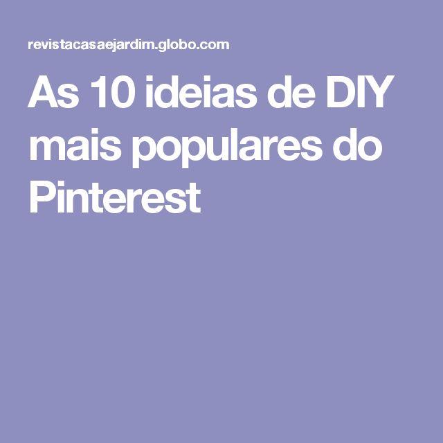 As 10 ideias de DIY mais populares do Pinterest