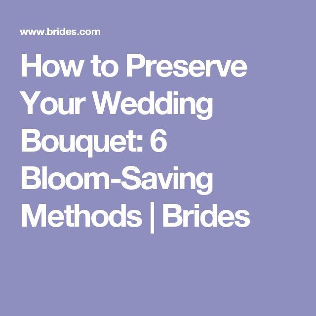 How to Preserve Your Wedding Bouquet: 6 Bloom-Saving Methods | Brides