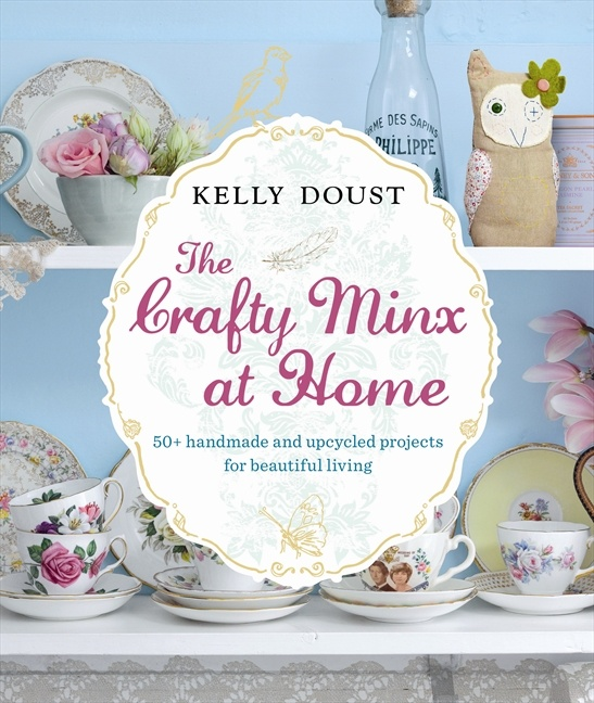 A gorgeous guide to creating an original, appealing and handmade home, THE CRAFTY MINX AT HOME is all about the joy of making things by hand so as to create a uniquely personal home around your favourite people.  #pinittowinit