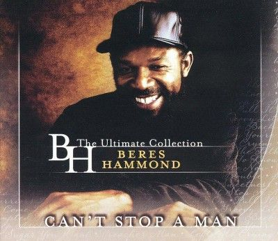 Beres Hammond - Can't Stop a Man: The Ultimate Collection (CD)