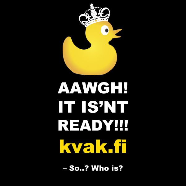 What is ready in this world? #website www.kvak.fi #kvak