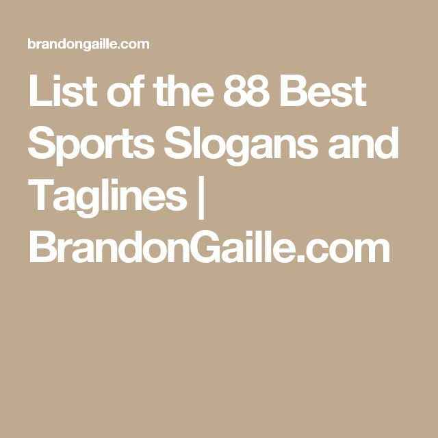 List of the 88 Best Sports Slogans and Taglines | BrandonGaille.com