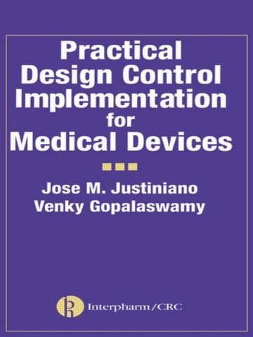 Practical Design Control Implementation for Medical Devices; Jose Justiniano Venky Gopalaswamy; Hardback