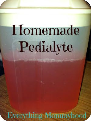 Recipe: Homemade Pedialyte 3 1/2 cups of cold water 1/2 cup of boiling water 2 teaspoons of powdered jello, I used strawberry 3 tablespoons of sugar 1/4 teaspoon of salt Directions: Pour the jello, sugar, and salt into a pitcher. Add in the boiling water and stir until the powdered ingredients are completely dissolved. Add the rest of the water, stir, and refrigerate.