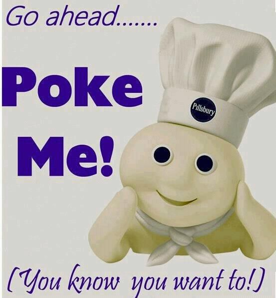 Go Ahead Poke Me You Know You Want To Pillsbury Dough Boy  #PillsburyDoughBoy  #Pillsbury  #DoughBoy