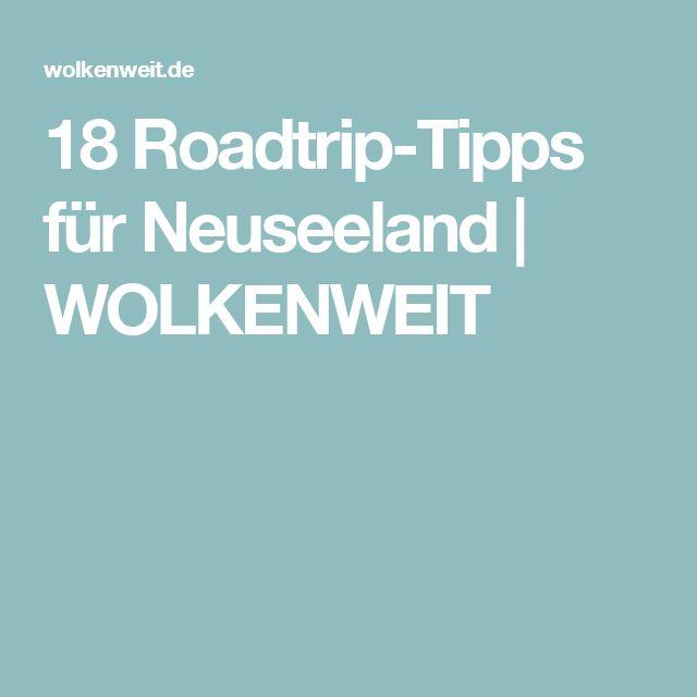 18 Roadtrip-Tipps für Neuseeland | WOLKENWEIT