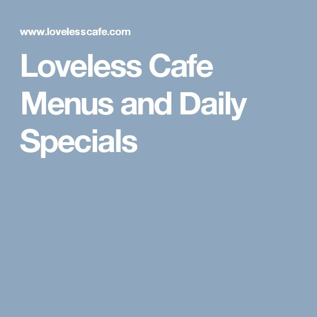 Loveless Cafe Menus and Daily Specials