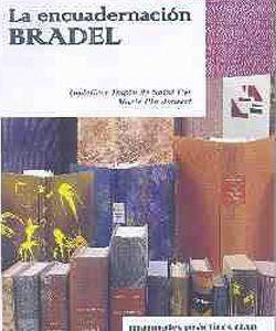 El método Bradel es una de las técnicas usadas en la encuadernación de libros. Si siente debilidad por los libros bien cuidados, ¿a qué espera?  http://casadelencuadernador.com/producto/la-encuadernacion-bradel/