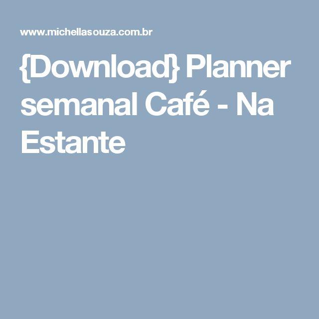 {Download} Planner semanal Café - Na Estante