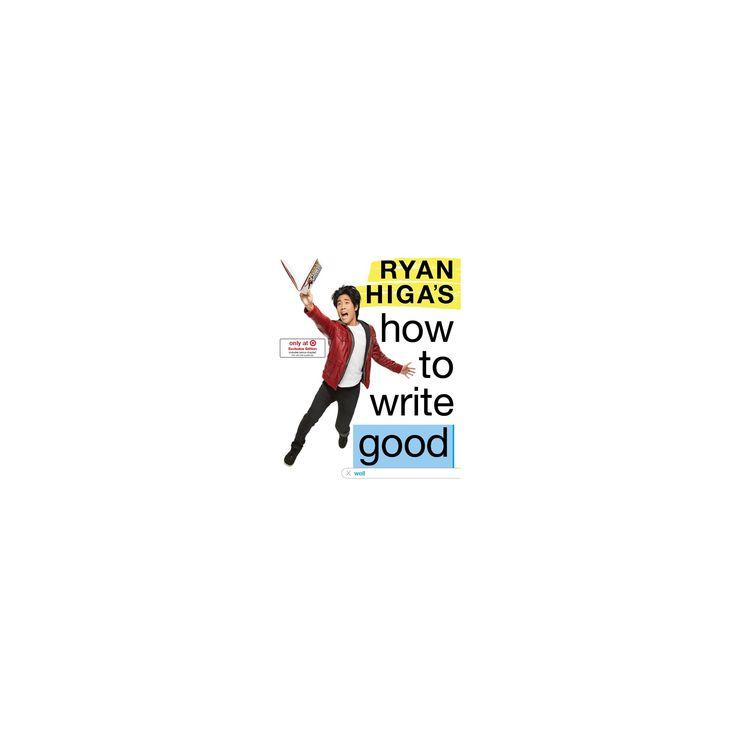 Ryan Higa's How to Write Good Target Exclusive (Hardcover) (Ryan Higa)