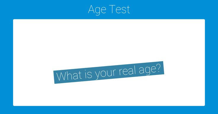 Would you like to know how old do you act