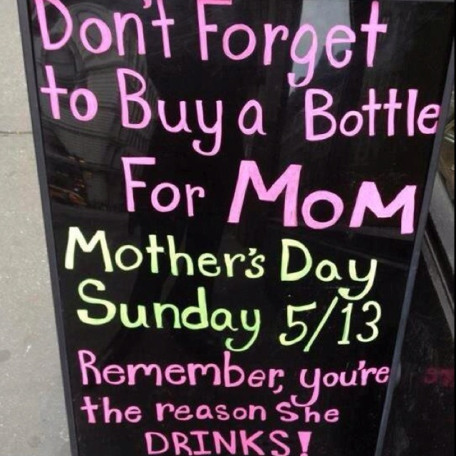 Mothers day - My kids should have read this!Mothersday, Funny Signs, Gift Ideas, Funny Pictures, Liquor Stores, Too Funny, Chalkboards Signs, Mothers Day Gift, True Stories
