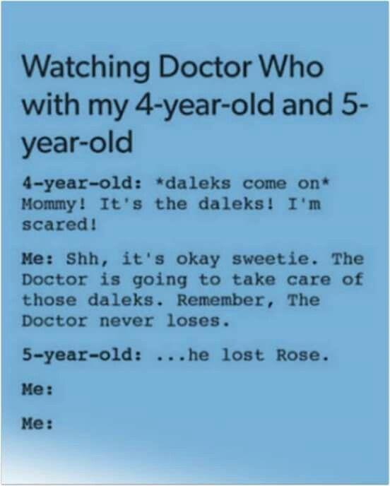 Ainda bem que minha filha quando descobriu doctor who já era crescida.... Lucky my daughter was already a teen when she discovered the Doctor...