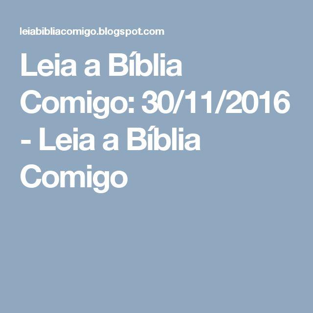 Leia a Bíblia Comigo: 30/11/2016 - Leia a Bíblia Comigo