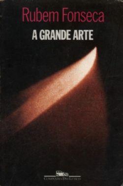 A Grande Arte, Rubem Fonseca