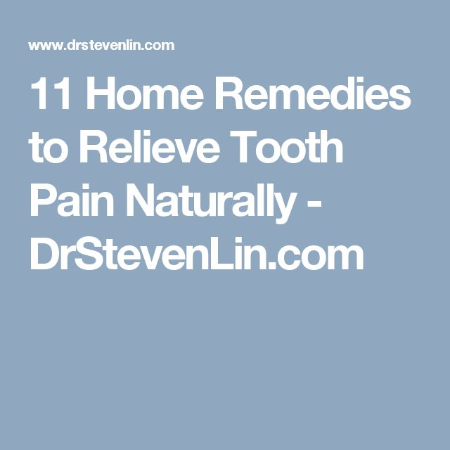 11 Home Remedies to Relieve Tooth Pain Naturally - DrStevenLin.com