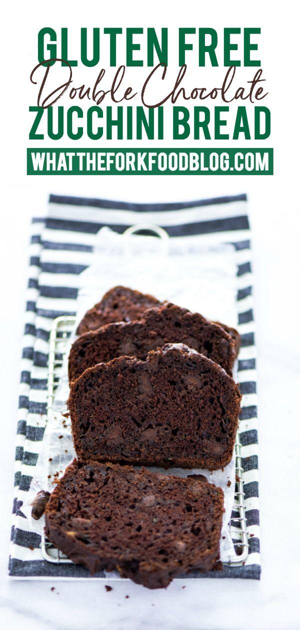 Gluten Free Double Chocolate Zucchini Bread What The Fork Recipe Chocolate Zucchini Bread Chocolate Zucchini Gluten Free Zucchini Bread