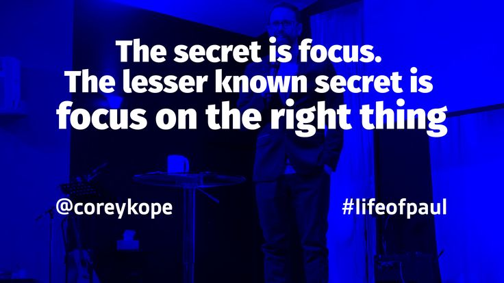 The secret is focus. The lesser known secret is focus on the right thing