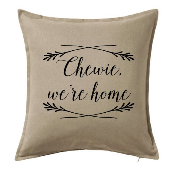 Star Wars Chewie we're home movie quote pillow by CraftEncounters