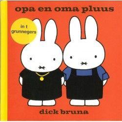 Nijntje Pluis: Opa en Oma Pluus, 'Nijntje in 't Grunnegers'. #Kinderboek, #streektaal ISBN: 9789056153090 Auteur: Dick Bruna Aantal pagina's: 25 Prijs: 6 euro Verkrijgbaar bij www.RegioBoekWinkel.nl